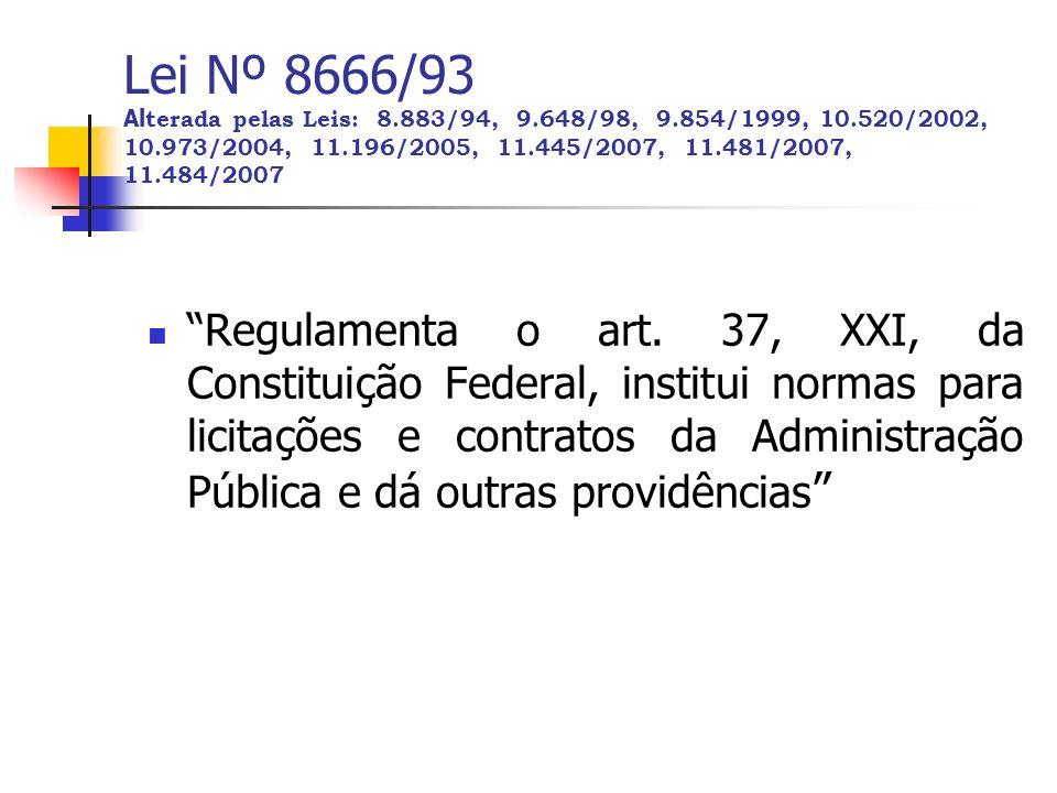 Técnica e Preço (Art.45, § 4º), da Lei 8666/93) Nos termos do art.