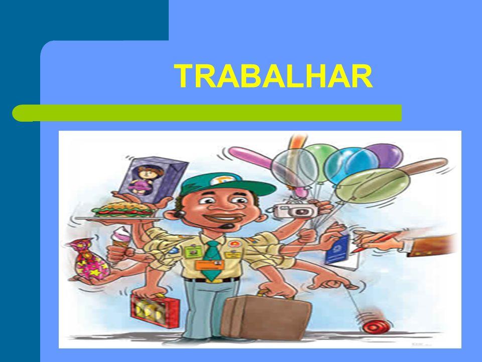 TRABALHAR