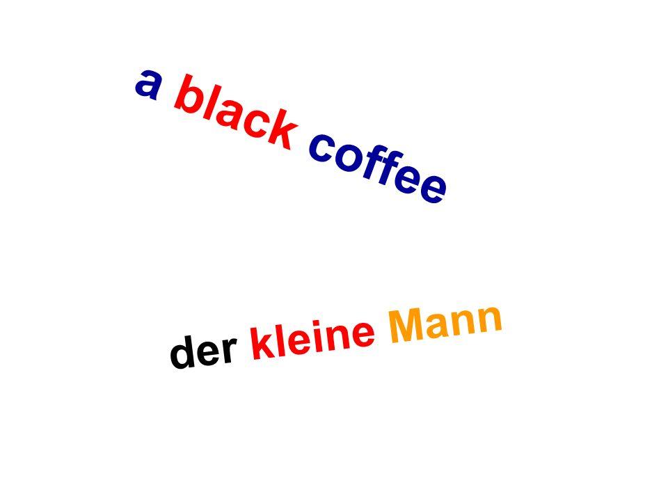 a black coffee der kleine Mann