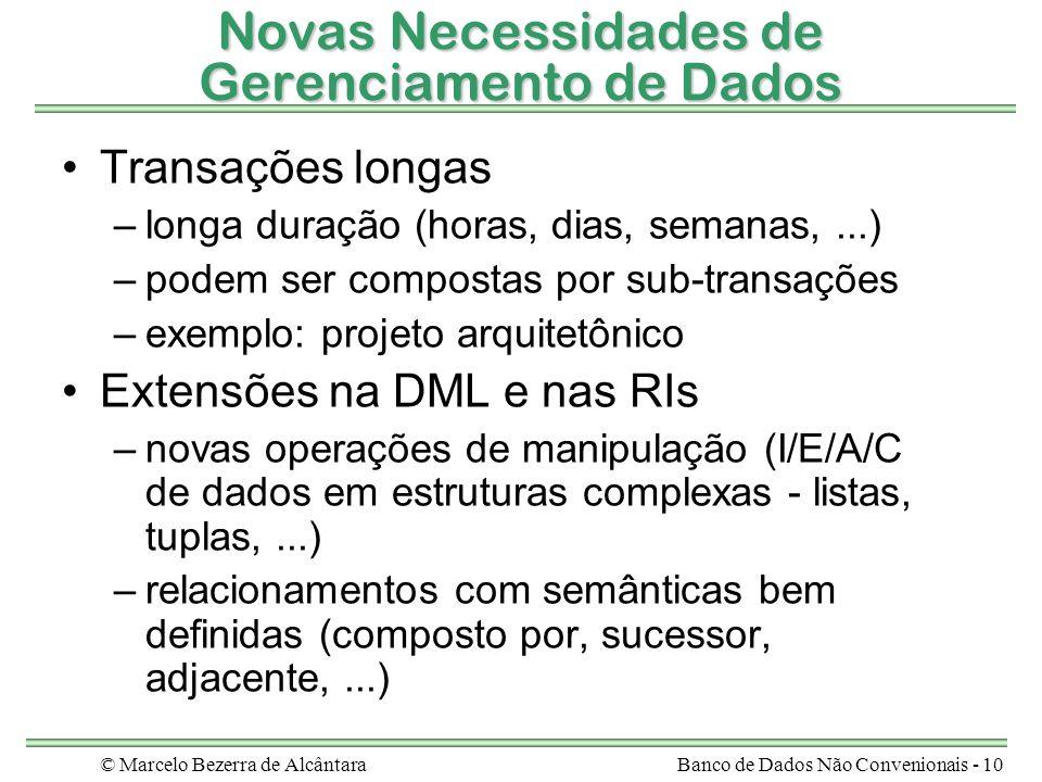 © Marcelo Bezerra de AlcântaraBanco de Dados Não Convenionais - 10 Novas Necessidades de Gerenciamento de Dados Transações longas –longa duração (hora