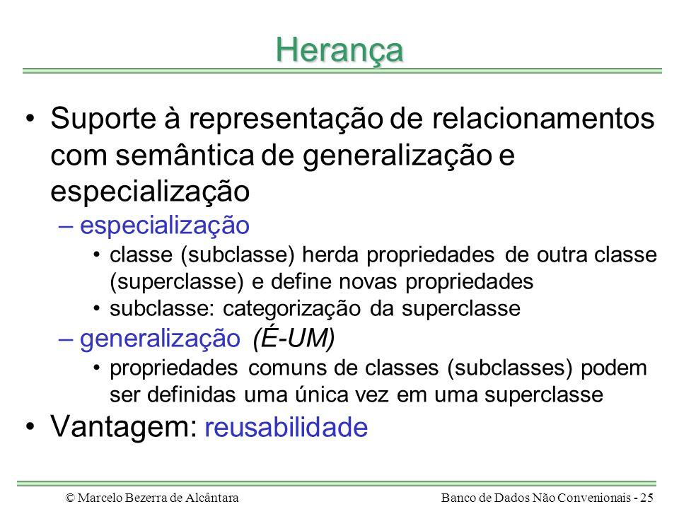 © Marcelo Bezerra de AlcântaraBanco de Dados Não Convenionais - 25 Herança Suporte à representação de relacionamentos com semântica de generalização e