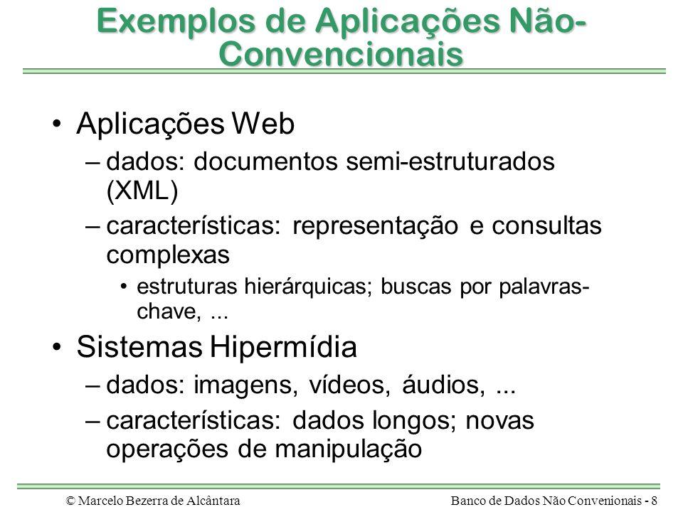 © Marcelo Bezerra de AlcântaraBanco de Dados Não Convenionais - 8 Exemplos de Aplicações Não- Convencionais Aplicações Web –dados: documentos semi-est