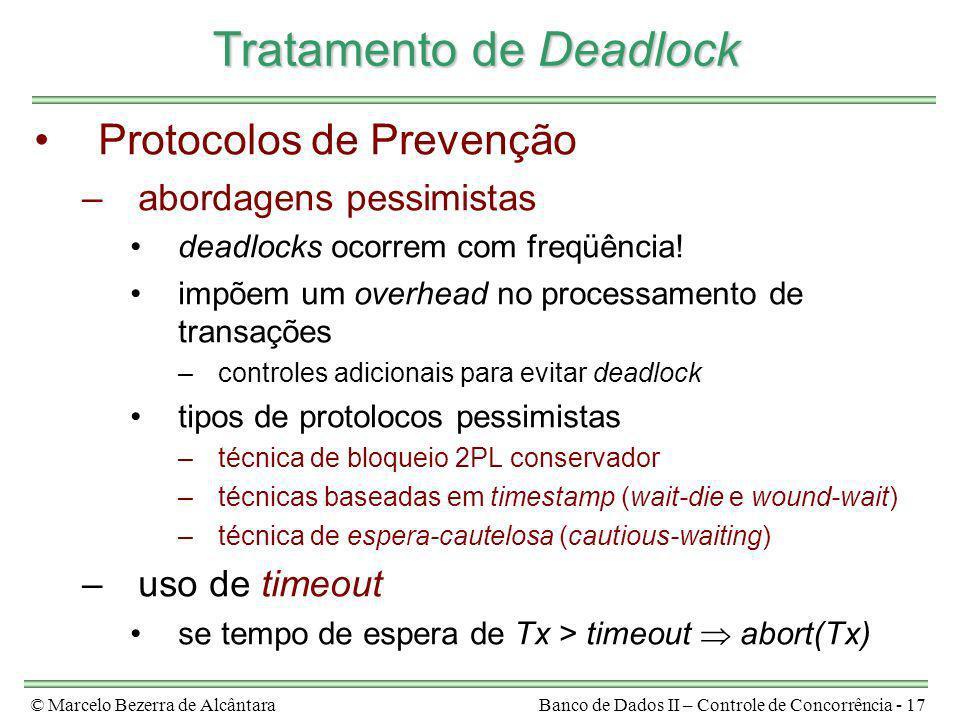 © Marcelo Bezerra de AlcântaraBanco de Dados II – Controle de Concorrência - 17 Tratamento de Deadlock Protocolos de Prevenção –abordagens pessimistas