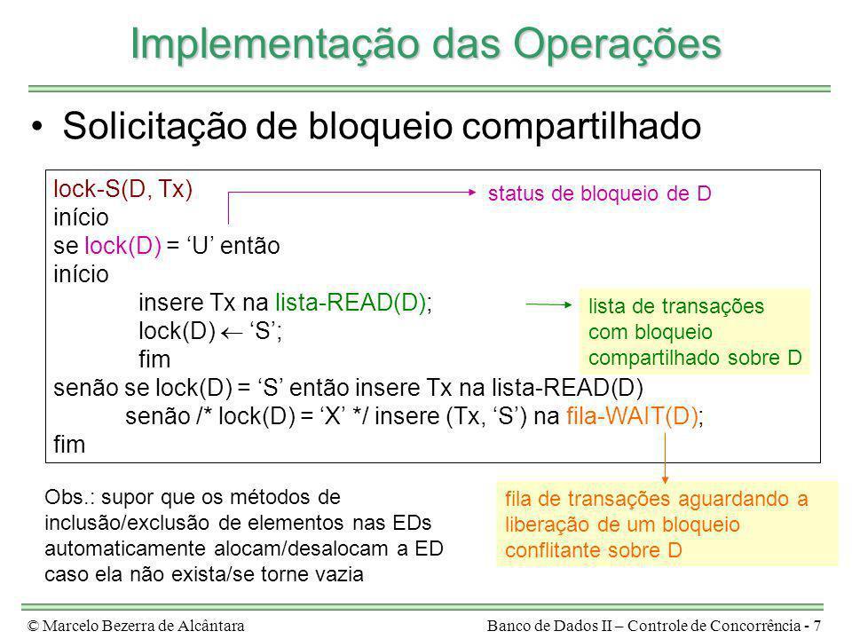 © Marcelo Bezerra de AlcântaraBanco de Dados II – Controle de Concorrência - 7 Implementação das Operações Solicitação de bloqueio compartilhado lock-