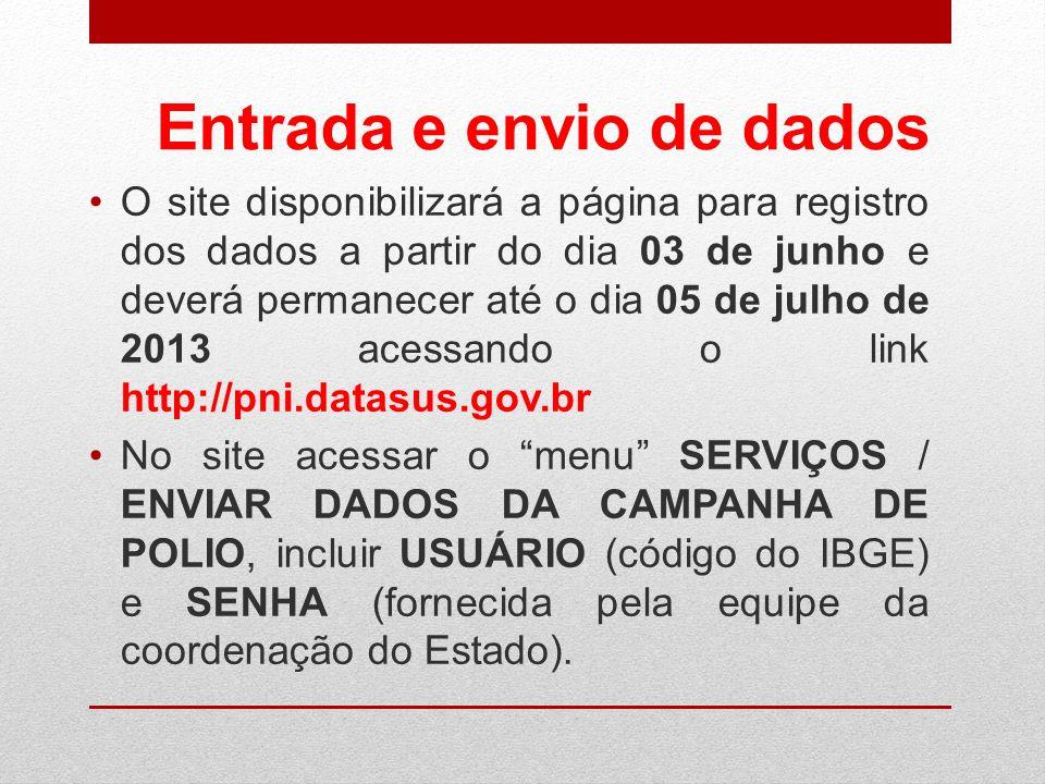 Entrada e envio de dados O site disponibilizará a página para registro dos dados a partir do dia 03 de junho e deverá permanecer até o dia 05 de julho