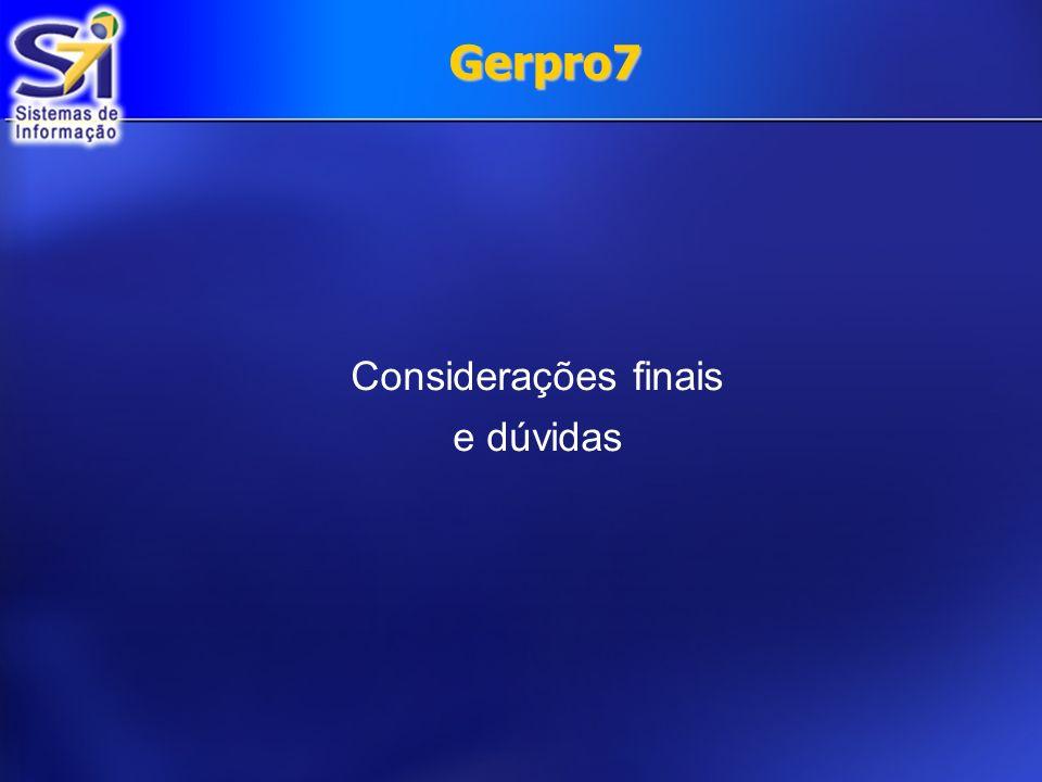 Gerpro7 Considerações finais e dúvidas
