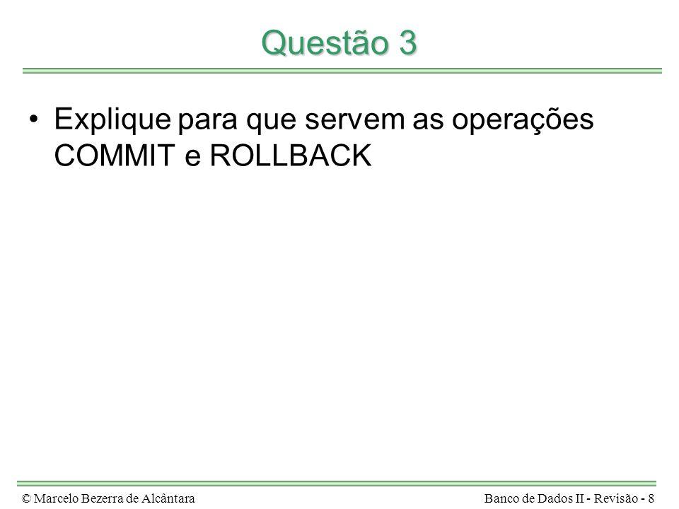 © Marcelo Bezerra de AlcântaraBanco de Dados II - Revisão - 19 Questão 8 Defina o que é escalonamento recuperável?