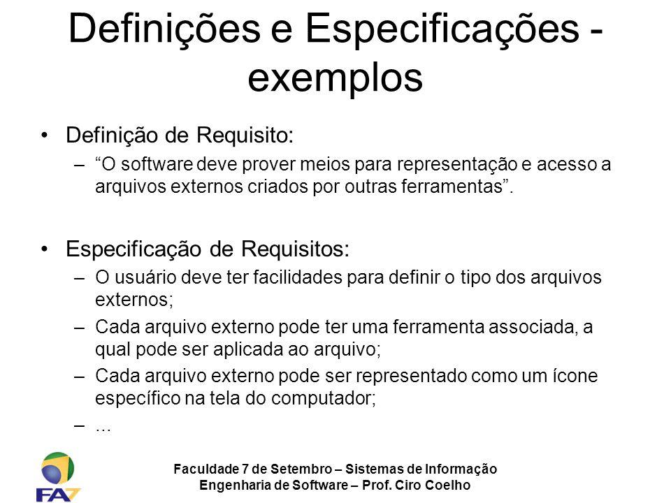 Faculdade 7 de Setembro – Sistemas de Informação Engenharia de Software – Prof. Ciro Coelho Definições e Especificações - exemplos Definição de Requis
