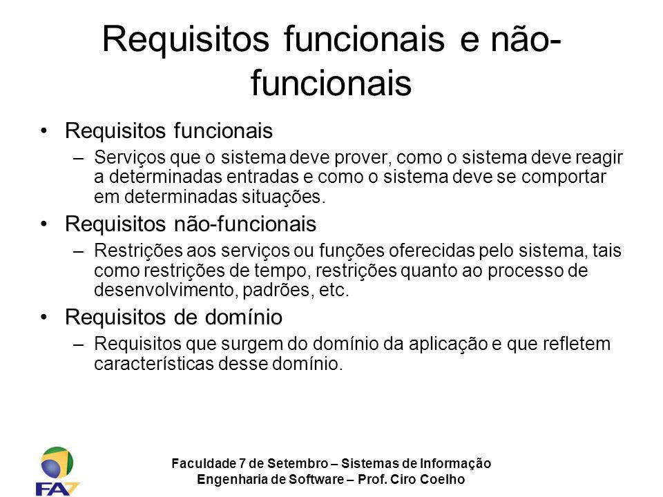 Faculdade 7 de Setembro – Sistemas de Informação Engenharia de Software – Prof. Ciro Coelho Requisitos funcionais e não- funcionais Requisitos funcion