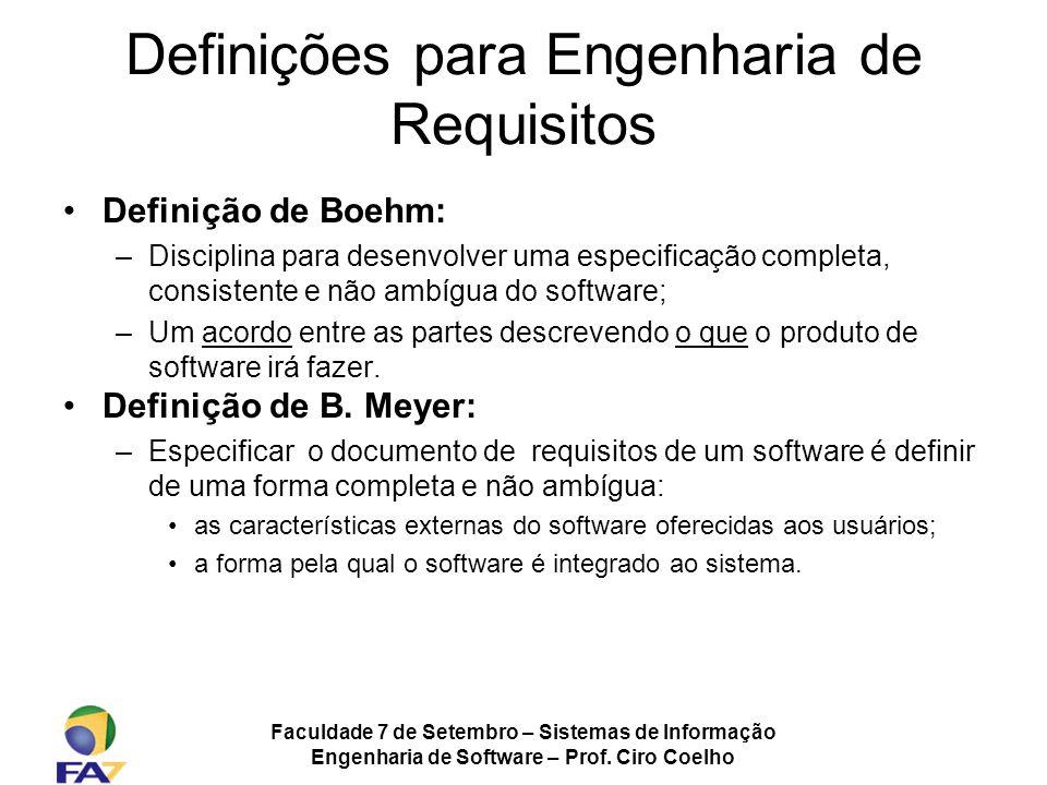Faculdade 7 de Setembro – Sistemas de Informação Engenharia de Software – Prof. Ciro Coelho Definições para Engenharia de Requisitos Definição de Boeh