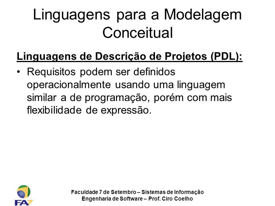 Faculdade 7 de Setembro – Sistemas de Informação Engenharia de Software – Prof. Ciro Coelho Linguagens para a Modelagem Conceitual Linguagens de Descr