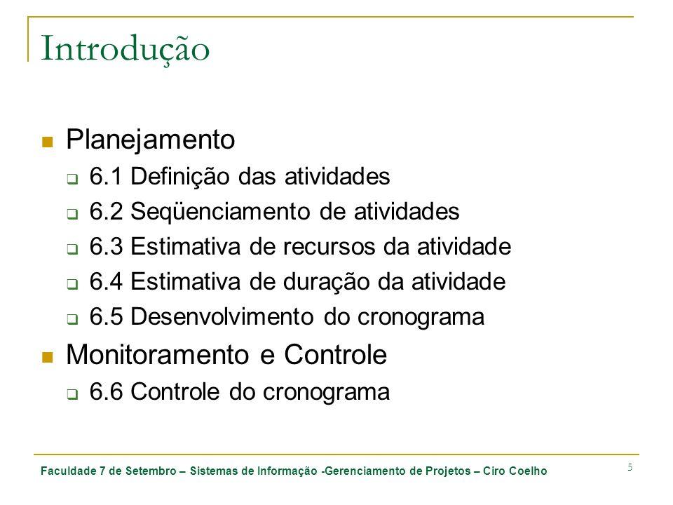 Faculdade 7 de Setembro – Sistemas de Informação -Gerenciamento de Projetos – Ciro Coelho 46 6.4 Estimativa de duração da atividade 6.4.1 Entradas 6.4.1.1 Fatores ambientais da empresa 6.4.1.2 Ativos de processos organizacionais 6.4.1.3 Declaração do escopo do projeto 6.4.1.4 Lista de atividades 6.4.1.5 Atributos da atividade 6.4.1.6 Recursos necessários para a atividade 6.4.1.7 Calendários de recursos 6.4.1.8 Plano de gerenciamento do projeto Registro de riscos Estimativas de custo da atividade