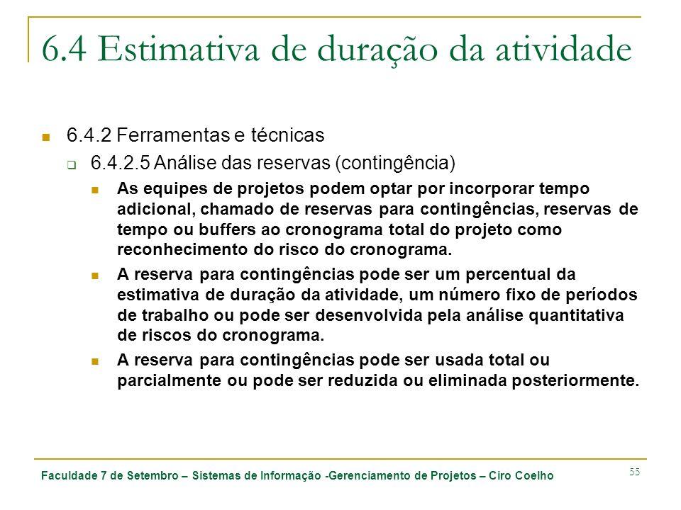 Faculdade 7 de Setembro – Sistemas de Informação -Gerenciamento de Projetos – Ciro Coelho 55 6.4 Estimativa de duração da atividade 6.4.2 Ferramentas