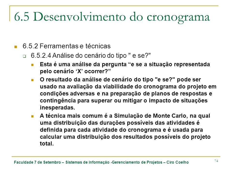 Faculdade 7 de Setembro – Sistemas de Informação -Gerenciamento de Projetos – Ciro Coelho 74 6.5 Desenvolvimento do cronograma 6.5.2 Ferramentas e téc