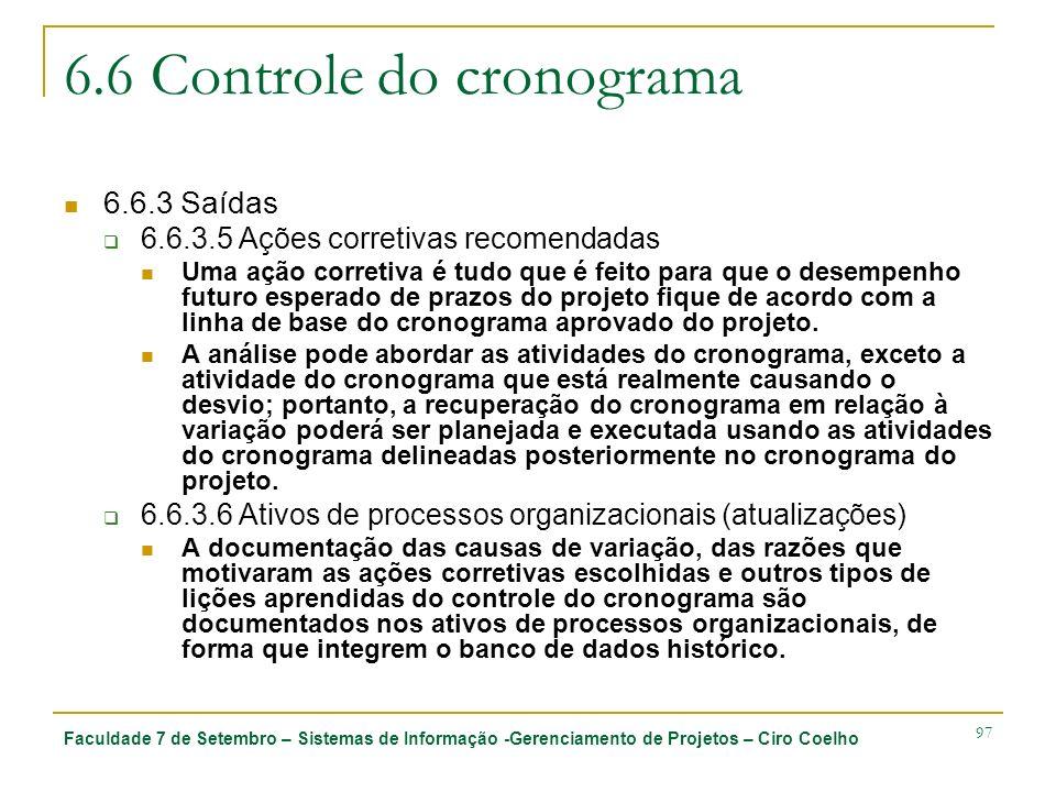 Faculdade 7 de Setembro – Sistemas de Informação -Gerenciamento de Projetos – Ciro Coelho 97 6.6 Controle do cronograma 6.6.3 Saídas 6.6.3.5 Ações cor