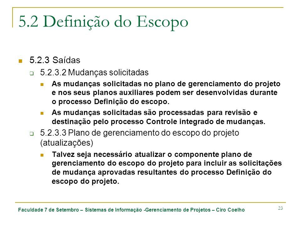 Faculdade 7 de Setembro – Sistemas de Informação -Gerenciamento de Projetos – Ciro Coelho 23 5.2 Definição do Escopo 5.2.3 Saídas 5.2.3.2 Mudanças sol