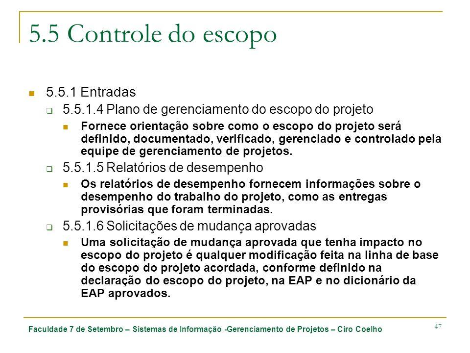 Faculdade 7 de Setembro – Sistemas de Informação -Gerenciamento de Projetos – Ciro Coelho 47 5.5 Controle do escopo 5.5.1 Entradas 5.5.1.4 Plano de ge