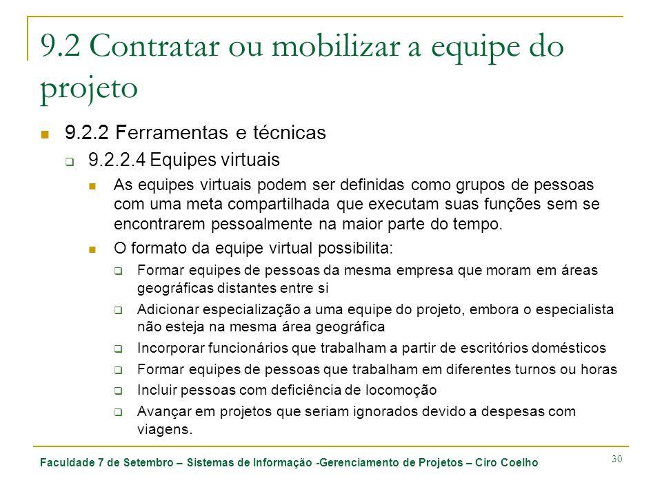 Faculdade 7 de Setembro – Sistemas de Informação -Gerenciamento de Projetos – Ciro Coelho 30 9.2 Contratar ou mobilizar a equipe do projeto 9.2.2 Ferr