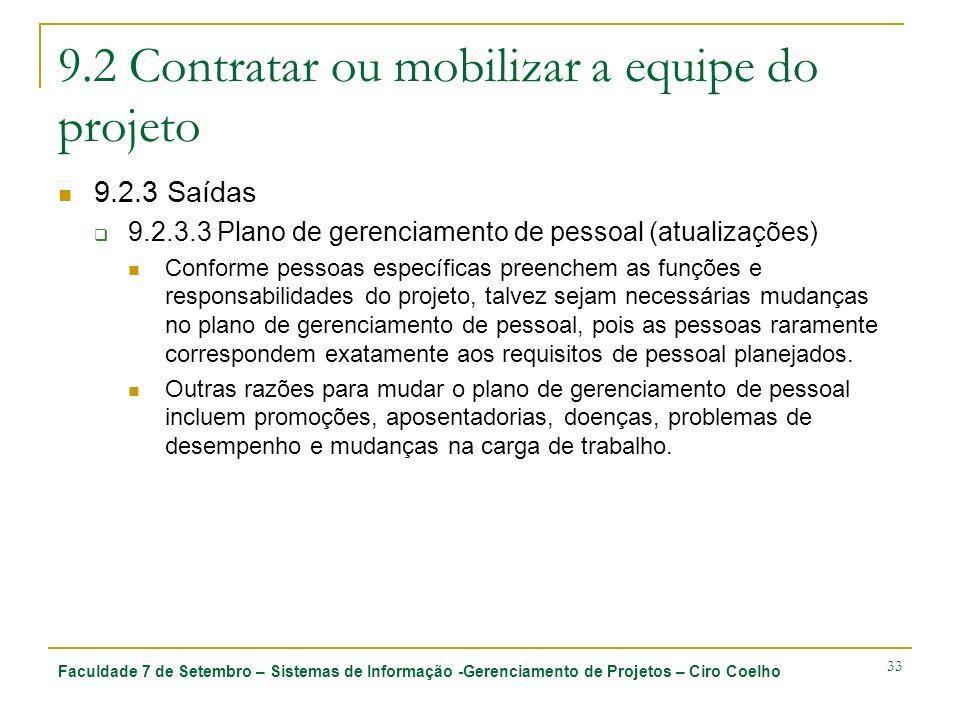 Faculdade 7 de Setembro – Sistemas de Informação -Gerenciamento de Projetos – Ciro Coelho 33 9.2 Contratar ou mobilizar a equipe do projeto 9.2.3 Saíd