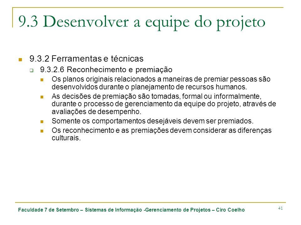 Faculdade 7 de Setembro – Sistemas de Informação -Gerenciamento de Projetos – Ciro Coelho 41 9.3 Desenvolver a equipe do projeto 9.3.2 Ferramentas e t