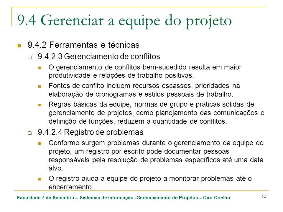 Faculdade 7 de Setembro – Sistemas de Informação -Gerenciamento de Projetos – Ciro Coelho 52 9.4 Gerenciar a equipe do projeto 9.4.2 Ferramentas e téc
