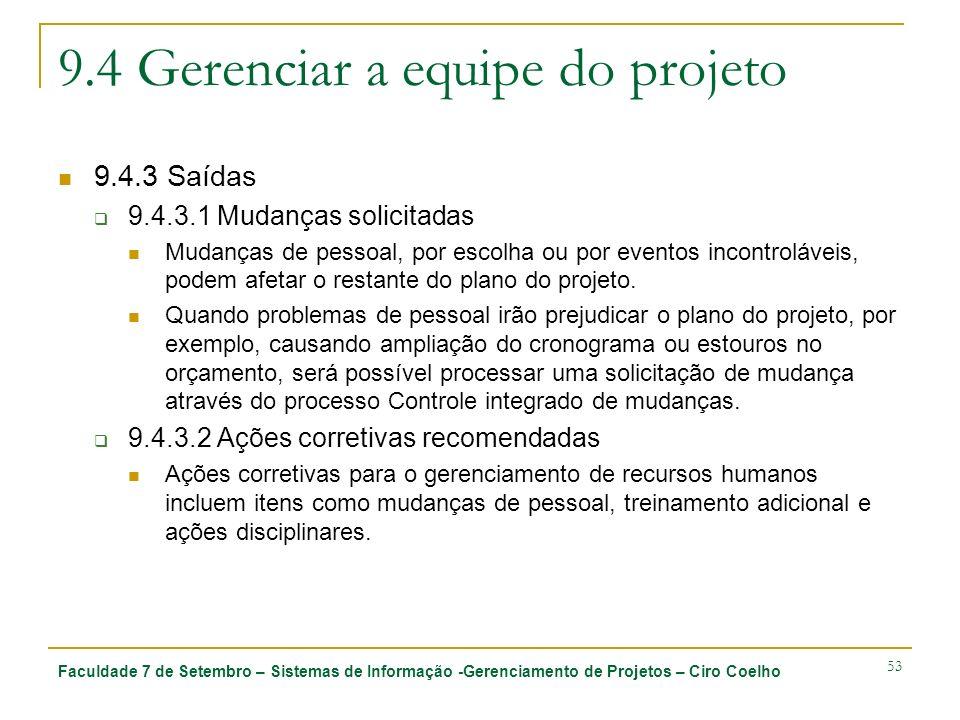 Faculdade 7 de Setembro – Sistemas de Informação -Gerenciamento de Projetos – Ciro Coelho 53 9.4 Gerenciar a equipe do projeto 9.4.3 Saídas 9.4.3.1 Mu