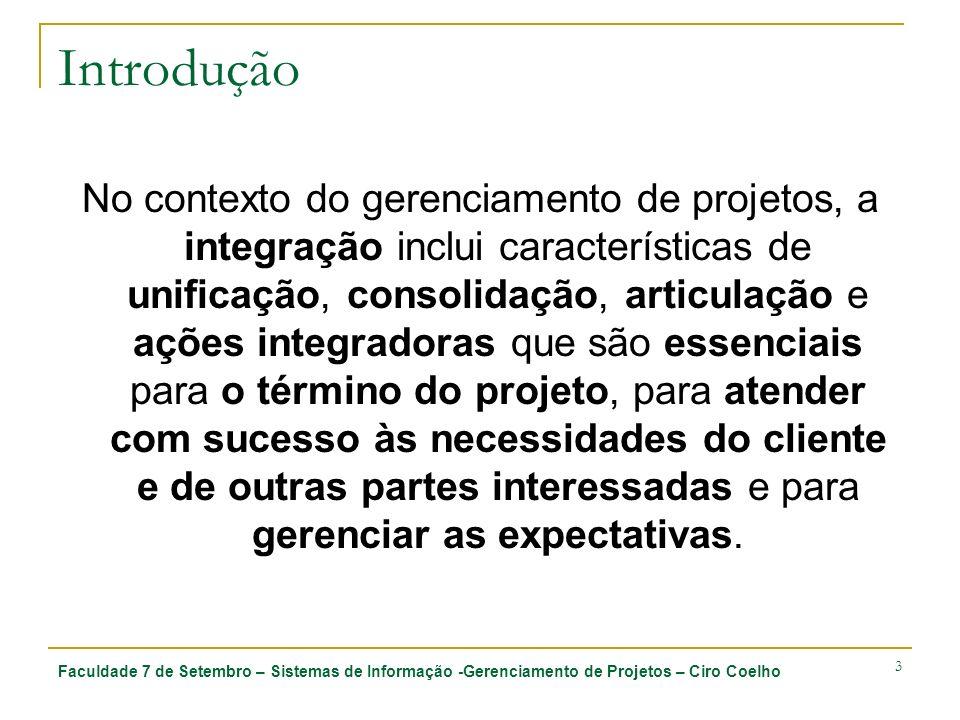 Faculdade 7 de Setembro – Sistemas de Informação -Gerenciamento de Projetos – Ciro Coelho 3 Introdução No contexto do gerenciamento de projetos, a int