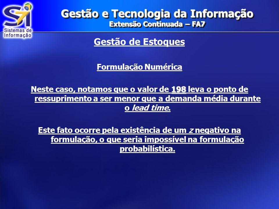 Gestão de Estoques CURVA ABC: Gestão e Tecnologia da Informação Extensão Continuada – FA7 7 e 8 PASSOS: