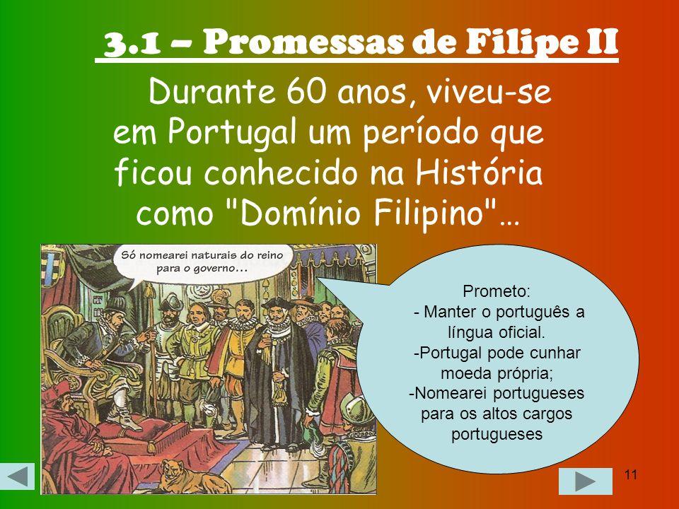 10 Capítulo 3 - União Ibérica Estava assim consumada a União Ibérica, que é o domínio das coroas ibéricas sob poder de um único rei (com o rei de Espa