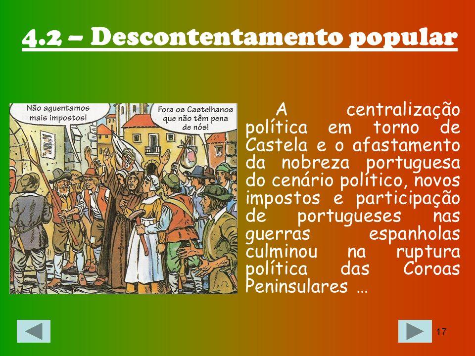 16 Estes conflitos trouxeram a Espanha graves dificuldades económicas levando a uma nova sobrecarga de impostos sobre Portugal…levando os Portugueses