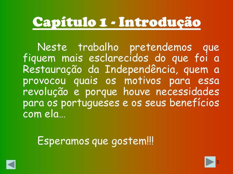 2 Índice Capítulo 1 Introdução ------------------------------ 3 Capítulo 2 Morte de D. Sebastião ------------ 4 Capítulo 3 – União Ibérica -----------