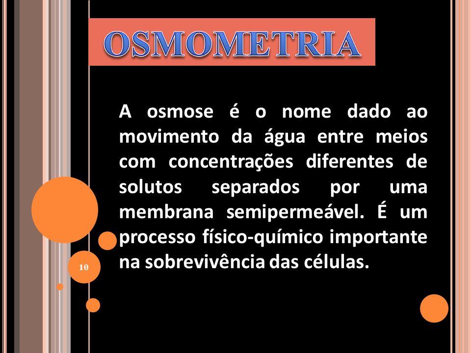 A osmose é o nome dado ao movimento da água entre meios com concentrações diferentes de solutos separados por uma membrana semipermeável. É um process