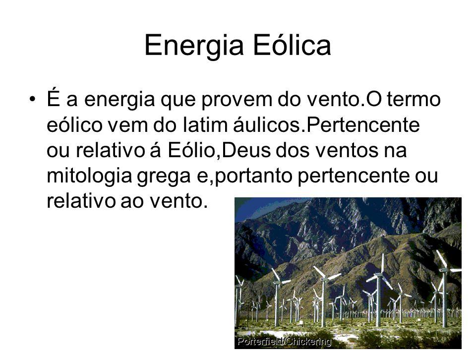 Energia Eólica É a energia que provem do vento.O termo eólico vem do latim áulicos.Pertencente ou relativo á Eólio,Deus dos ventos na mitologia grega e,portanto pertencente ou relativo ao vento.