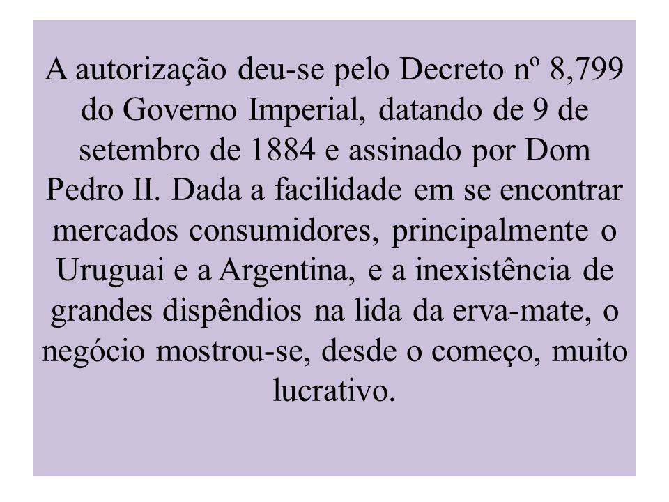 A autorização deu-se pelo Decreto nº 8,799 do Governo Imperial, datando de 9 de setembro de 1884 e assinado por Dom Pedro II. Dada a facilidade em se