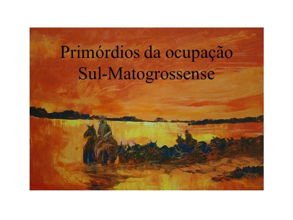 Primórdios da ocupação Sul-Matogrossense