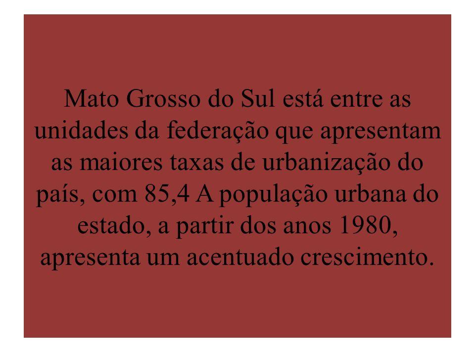 Mato Grosso do Sul está entre as unidades da federação que apresentam as maiores taxas de urbanização do país, com 85,4 A população urbana do estado,