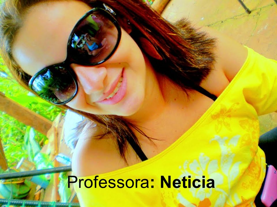 Professora: Neticia