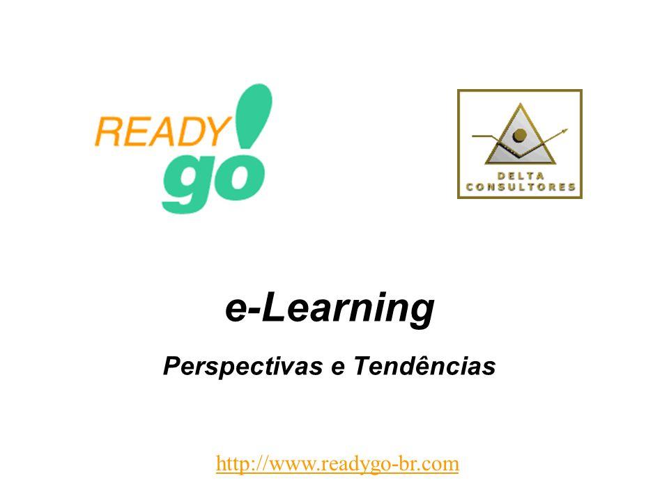 e-Learning Perspectivas e Tendências http://www.readygo-br.com
