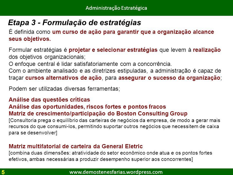 www.demostenesfarias.wordpress.com Administração Estratégica É definida como um curso de ação para garantir que a organização alcance seus objetivos.