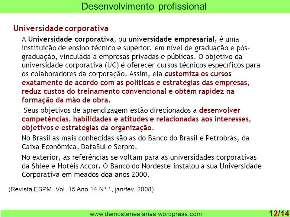 Universidade corporativa A Universidade corporativa, ou universidade empresarial, é uma instituição de ensino técnico e superior, em nível de graduaçã