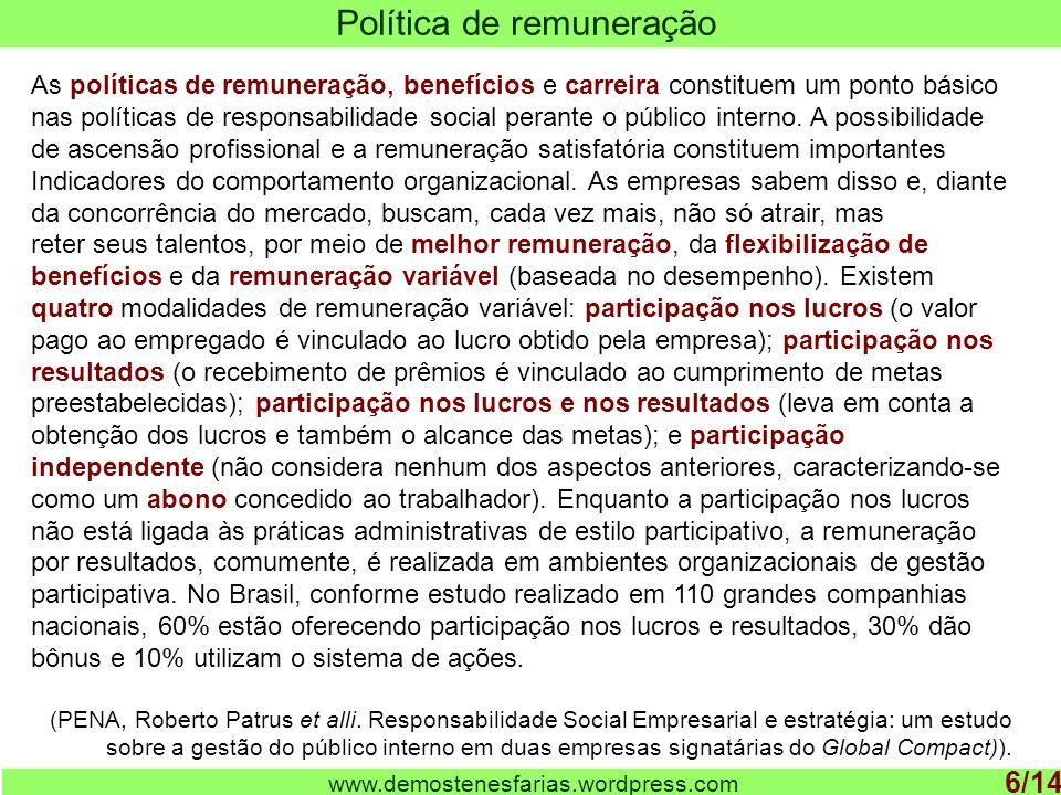 www.demostenesfarias.wordpress.com Política de remuneração 6/14 As políticas de remuneração, benefícios e carreira constituem um ponto básico nas polí