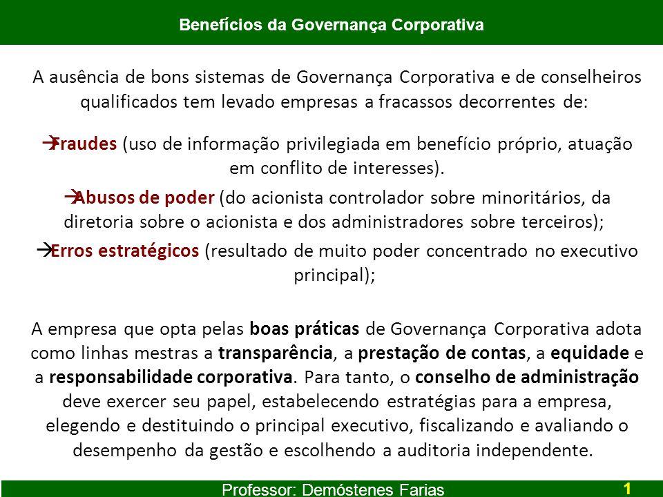 A ausência de bons sistemas de Governança Corporativa e de conselheiros qualificados tem levado empresas a fracassos decorrentes de: Fraudes (uso de i
