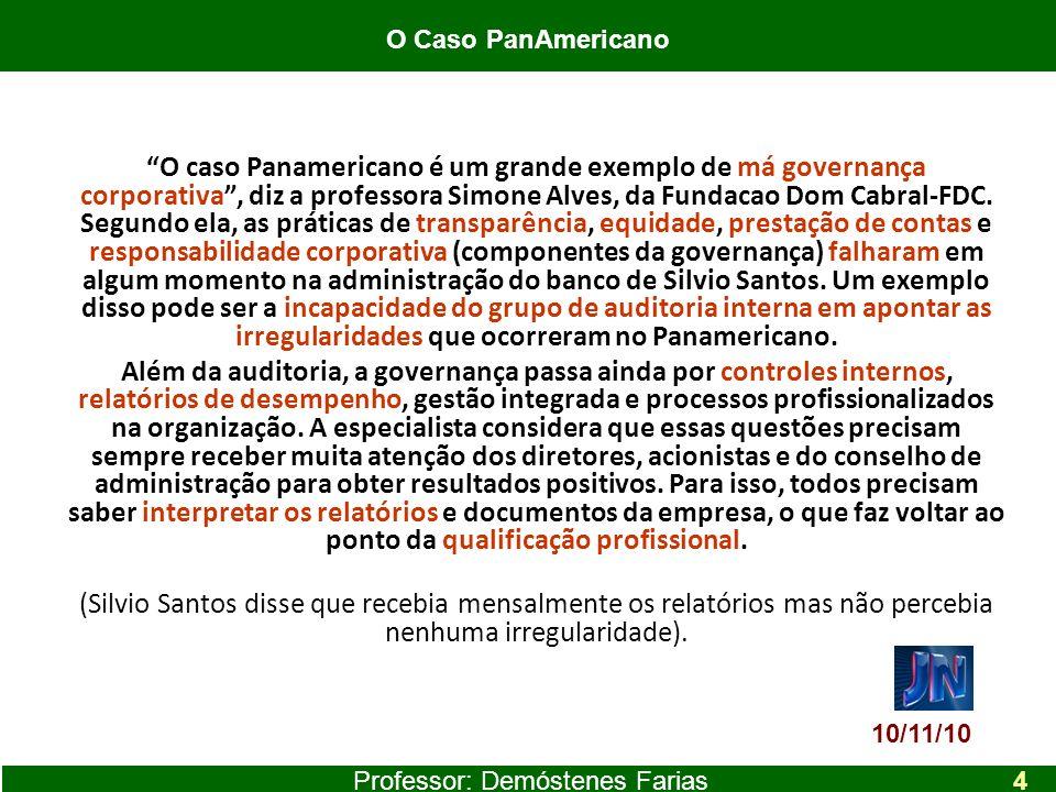 O caso Panamericano é um grande exemplo de má governança corporativa, diz a professora Simone Alves, da Fundacao Dom Cabral-FDC. Segundo ela, as práti