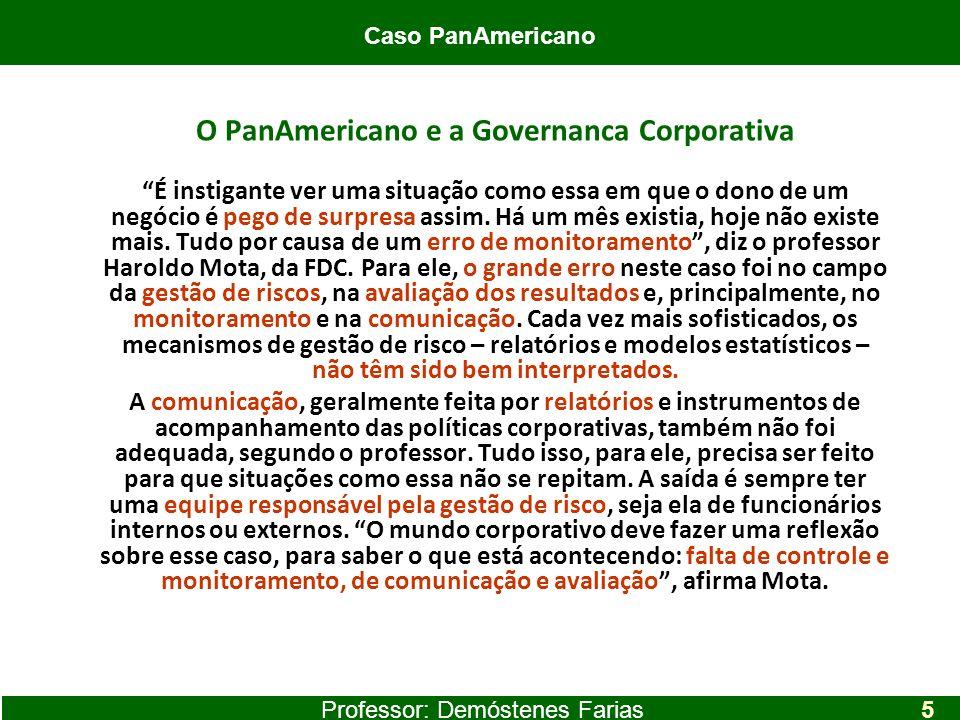 O PanAmericano e a Governanca Corporativa É instigante ver uma situação como essa em que o dono de um negócio é pego de surpresa assim. Há um mês exis