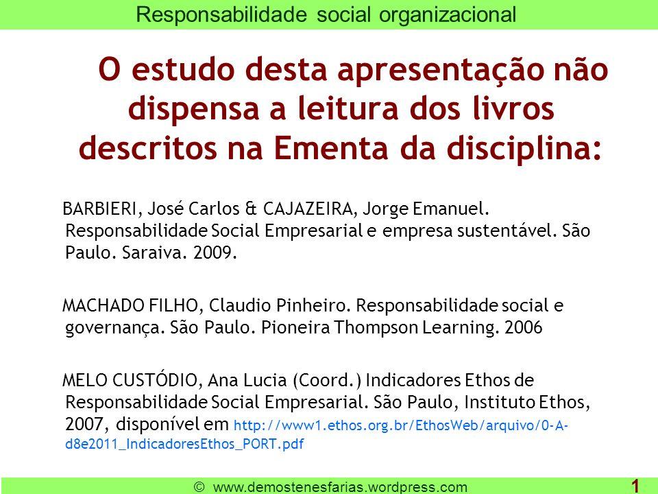 O estudo desta apresentação não dispensa a leitura dos livros descritos na Ementa da disciplina: BARBIERI, José Carlos & CAJAZEIRA, Jorge Emanuel.
