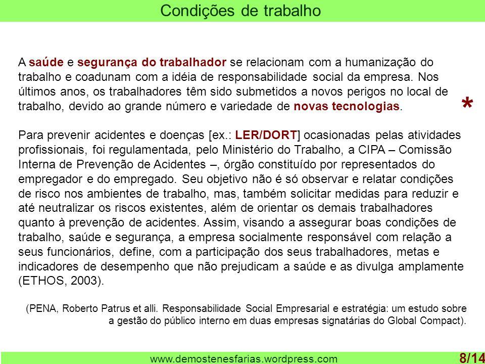 www.demostenesfarias.wordpress.com Condições de trabalho 8/14 A saúde e segurança do trabalhador se relacionam com a humanização do trabalho e coaduna