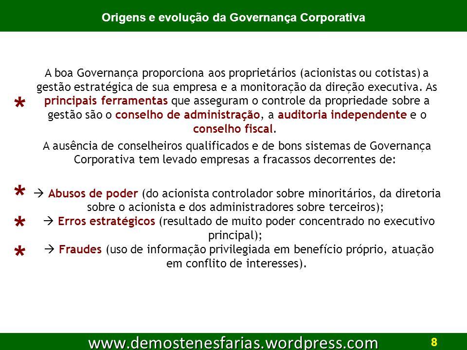 A boa Governança proporciona aos proprietários (acionistas ou cotistas) a gestão estratégica de sua empresa e a monitoração da direção executiva.