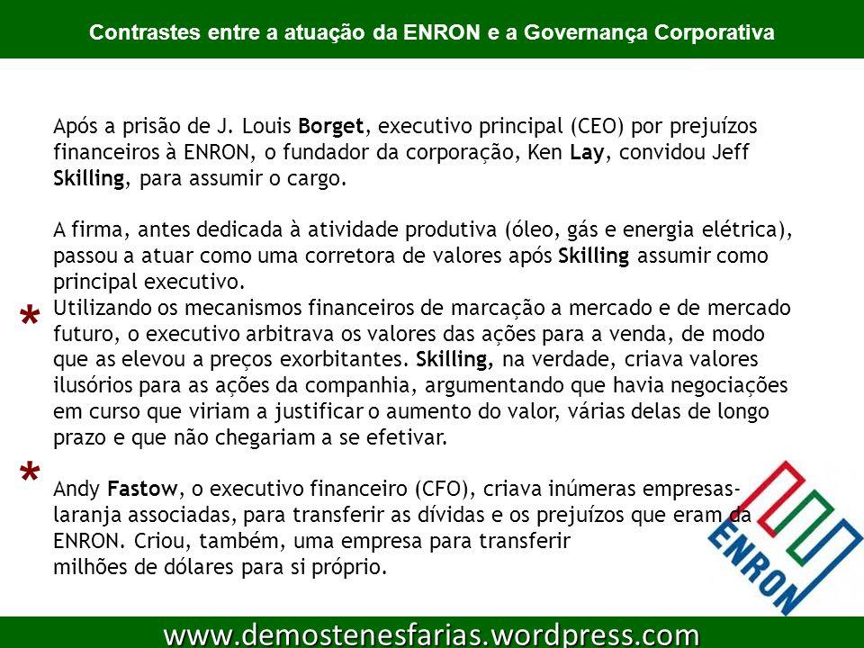 Contrastes entre a atuação da ENRON e a Governança Corporativa 12 www.demostenesfarias.wordpress.com Após a prisão de J.