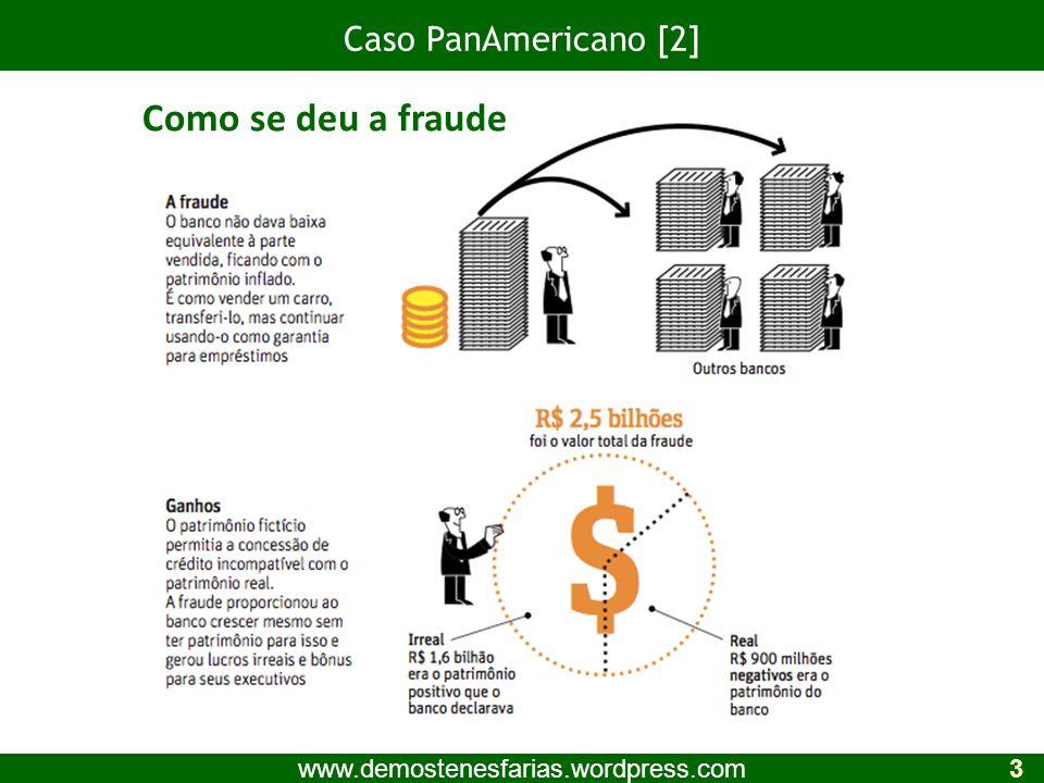 Caso PanAmericano [2] 1 www.demostenesfarias.wordpress.com 3 Como se deu a fraude