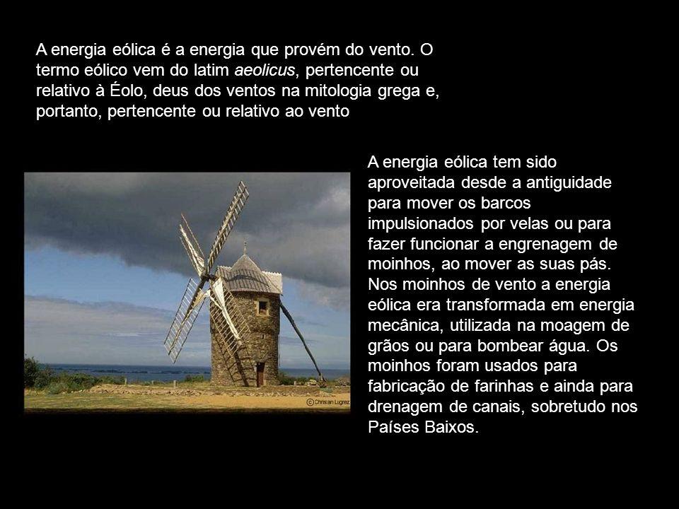 A energia eólica é a energia que provém do vento. O termo eólico vem do latim aeolicus, pertencente ou relativo à Éolo, deus dos ventos na mitologia g